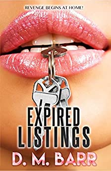 [Barr, D.M.]のExpired Listings: Revenge Begins at Home (English Edition)