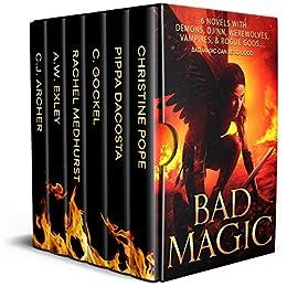 Bad Magic: 6 Novels of Demons, Djinn, Witches, Warlocks, Vampires, and Gods Gone Rogue by [Pope, Christine, DaCosta, Pippa, Gockel, C., Medhurst, Rachel, Exley, A.W., Archer, C.J.]