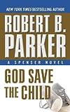 God Save the Child (A Spenser Novel, Kennebec Large Print Superior Collection)