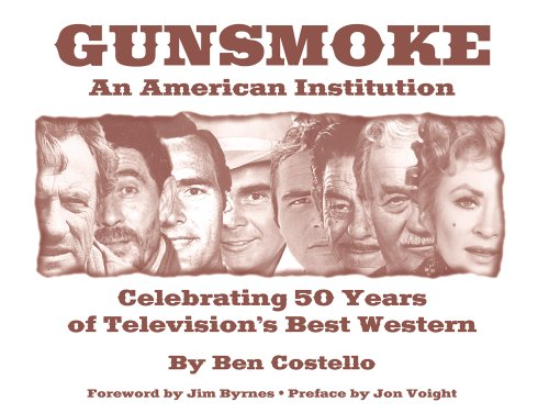 Download Gunsmoke: An American Institution: Celebrating 50 Years of Television's Best Western 1589852222