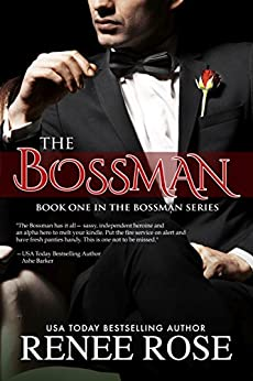 The Bossman by [Rose, Renee]