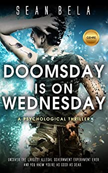 Doomsday is on Wednesday: A Psychological Thriller (The Swinger-Mercy Conspiracy Book 1) by [Bela, Sean]