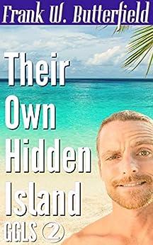 Their Own Hidden Island (Golden Gate Love Stories Book 2) by [Butterfield, Frank W.]