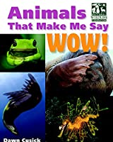 Animals That Make Me Say Wow! (National Wildlife Federation) (Animals That Make Me Say...)