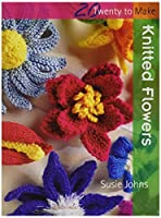 Search Press Books-Knitted Flowers (20 To Make) (並行輸入品)