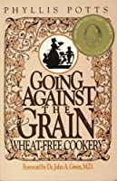 Going Against the Grain: Wheat-Free Cookery