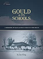 Gould & Its Schools: A Memoir of Race and Education in the Delta