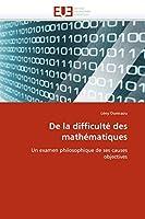 De la difficulté des mathématiques: Un examen philosophique de ses causes objectives (Omn.Univ.Europ.)