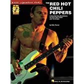 Red Hot Chili Peppers: A Step-By-Step Breakdown of Flea's Bass Style and Technique (Bass Signature Licks)