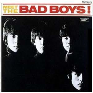 Meet The Bad Boys +4