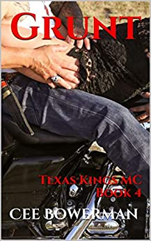 Grunt: Texas Kings MC, Book 4 by [Bowerman, Cee]