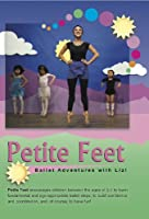 Petite Feet: Ballet Adventures with Liz