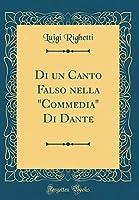 """Di Un Canto Falso Nella """"Commedia"""" Di Dante (Classic Reprint)"""