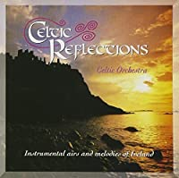 Celtic Reflections by Celtic Orchestra (2012-08-07)
