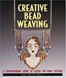 Creative Bead Weaving: A Contemporary Guide to Classic Off-Loom Stitches (Beadwork Books) 画像