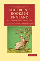 Children's Books in England: Five Centuries of Social Life (Cambridge Library Collection - Literary  Studies)