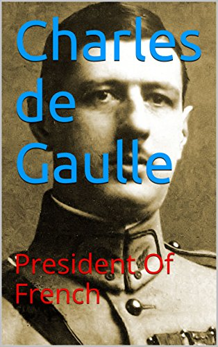 『Charles de Gaulle: President Of French (English Edition)』のトップ画像