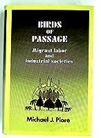 Birds of Passage: Migrant Labor and Industrial Societies