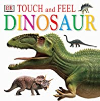 Touch and Feel: Dinosaurs (Touch & Feel)
