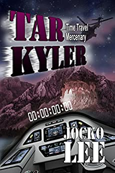 Tar Kyler: Time Traveling Mercenary by [Lee, Jocko]