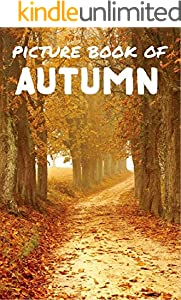 Picture book of Autumn: Picture book for kids and more - Great for pain relief like Dementia and Alzheimer (English Edition)
