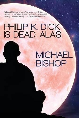 Download Philip K. Dick Is Dead, Alas 1933846542