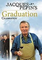 Jacques Pepin's Graduation Celebration [DVD] [Import]