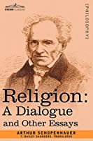 Religion: A Dialogue and Other Essays