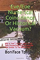 """Eve/Eʋe:   Numerical Coincidence Or Historical Vacuum?: Why Is """"eve"""" [number two] in Aja-Tado Phonemically And Semantically That Similar To The Biblical Eve?"""