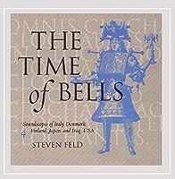 The Time of Bells, 4 by Steven Feld (2007-06-22)