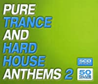 Pure Trance and Hard House Anthems 2