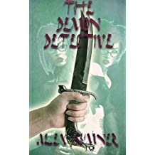 The Demon Detective (The Demon Detective, and other stories Book 1)