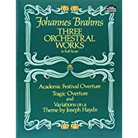 Brahms: Three Orchestral Works in Full Score