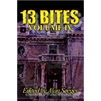 13 Bites Volume IV (13 Bites Horror Anthology Series Book 4) (English Edition)