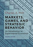 Markets, Games, and Strategic Behavior: An Introduction to Experimental Economics