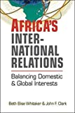 Africa's International Relations: Balancing Domestic and Global Interests