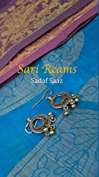 Sari Reams by [Saaz, Sadaf]