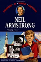 Neil Armstrong: Young Pilot (Childhood of Famous Americans)