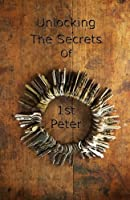 Unlocking the Secrets of First Peter (Ten)