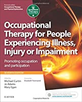 Occupational Therapy for People Experiencing Illness, Injury or Impairment: Promoting occupation and participation, 7e (Occupational Therapy Essentials)
