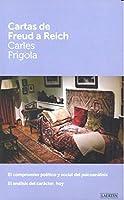 Cartas de Freud a Reich : El compromiso político y social del psicoanálisis. El análisis del carácter, hoy