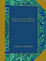 Poems by David Barker, with Historical Sketch