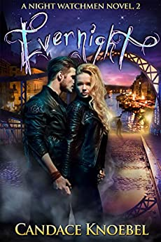 Evernight (The Night Watchmen Series Book 2) by [Knoebel, Candace]