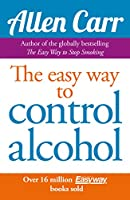 The Easy Way to Control Alcohol (Allen Carr's Easyway)
