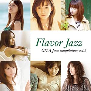 Flavor Jazz~GIZA Jazz compilation vol.2~