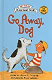 Go Away, Dog (I Can Read Books: My First)