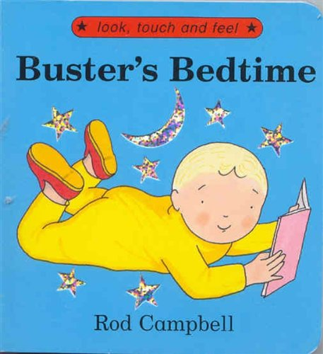 Buster's Bedtime (Look, touch & feel)