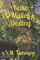 Katie O'Malley's Destiny (Volume One)