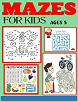 Mazes for Kids Ages 5: The Amazing Big Mazes Puzzle Activity workbook for Kids with Solution Page