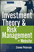 Investment Theory and Risk Management, + Website (Wiley Finance)